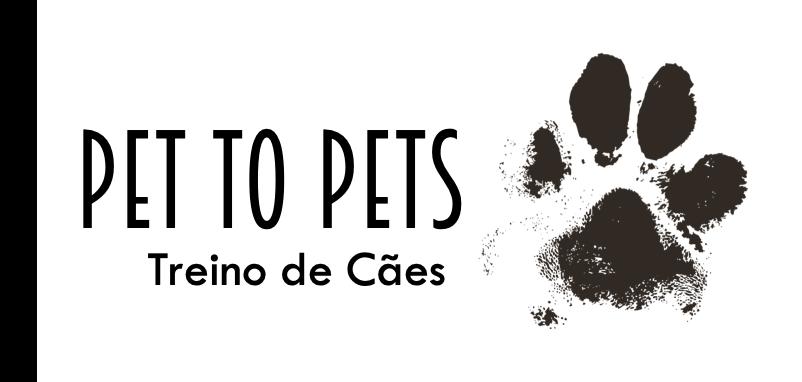 Pet to Pets Treino de Cães